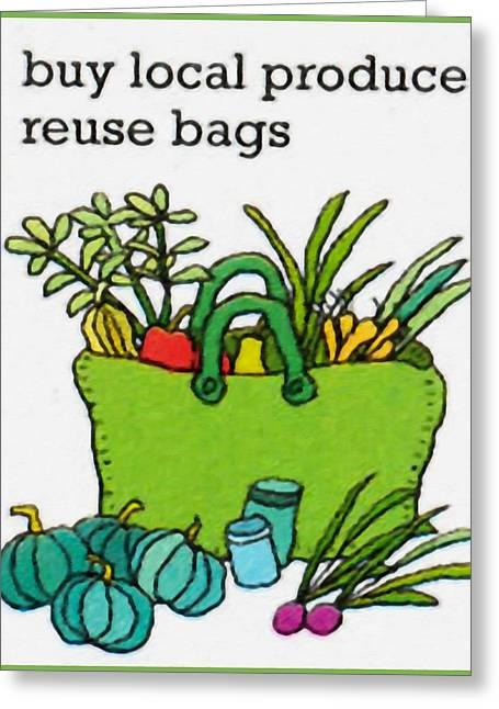Buy Local Greeting Cards - Go Green-Buy local produce reuse bags Greeting Card by Lanjee Chee