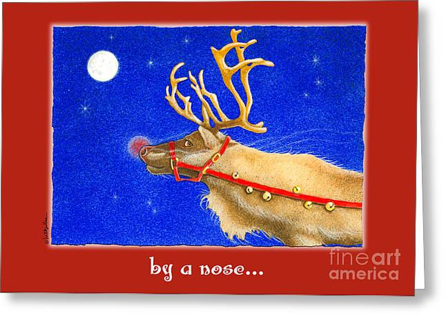 Rudolph Paintings Greeting Cards - By A Nose... Greeting Card by Will Bullas