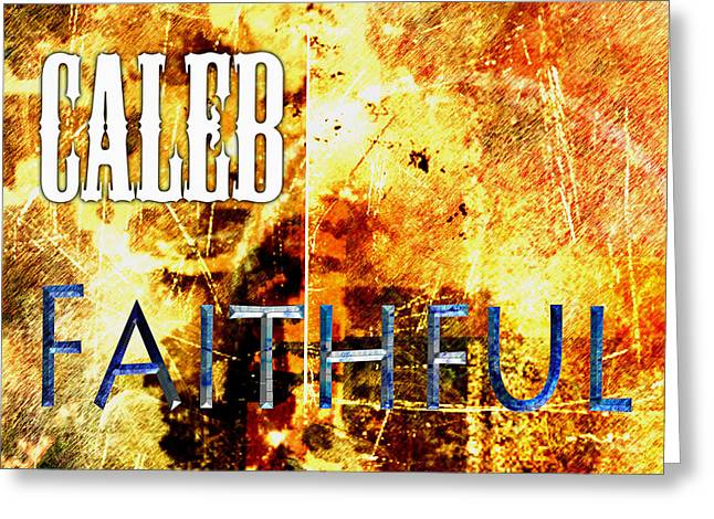 Worn Out Greeting Cards - Caleb - Faithful Greeting Card by Christopher Gaston