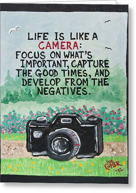 What Is Life? Mixed Media Greeting Cards - Camera Quote Greeting Card by Joe Kopler