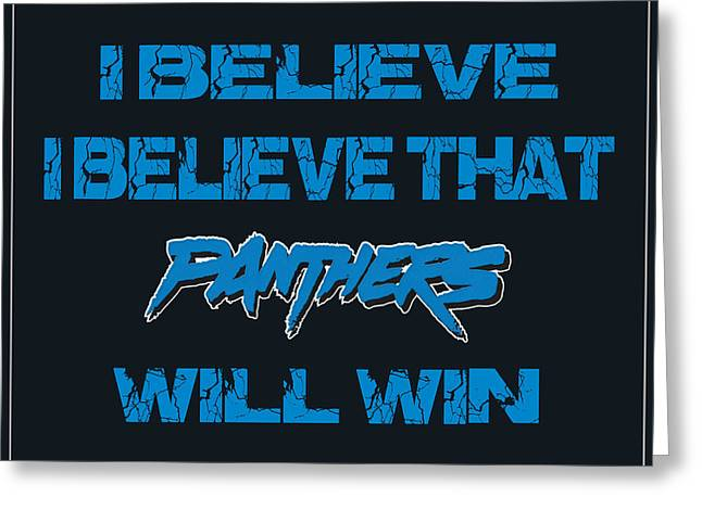 Carolina Panthers I Believe Greeting Card by Joe Hamilton