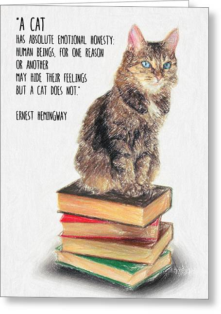 College Drawings Greeting Cards - Cat Quote by Ernest Hemingway Greeting Card by Taylan Soyturk