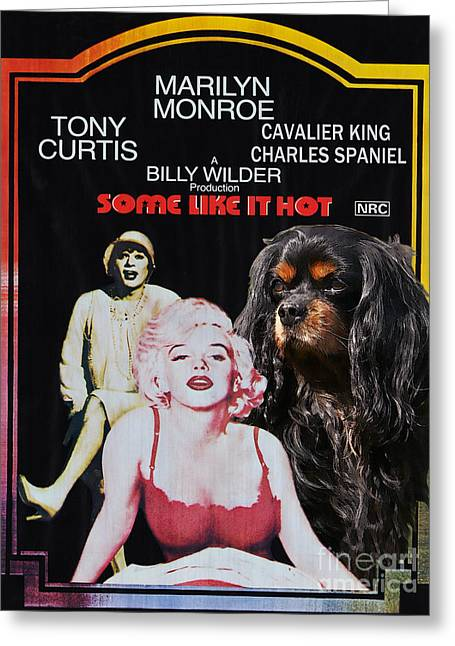 Some Like It Hot Greeting Cards - Cavalier King Charles Spaniel Art -Some Like It Hot Movie Poster Greeting Card by Sandra Sij