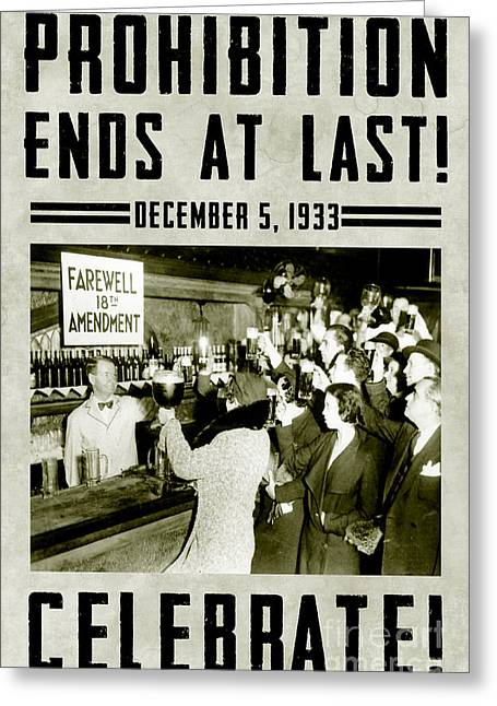 Prohibition Greeting Cards - Celebrate Greeting Card by Jon Neidert
