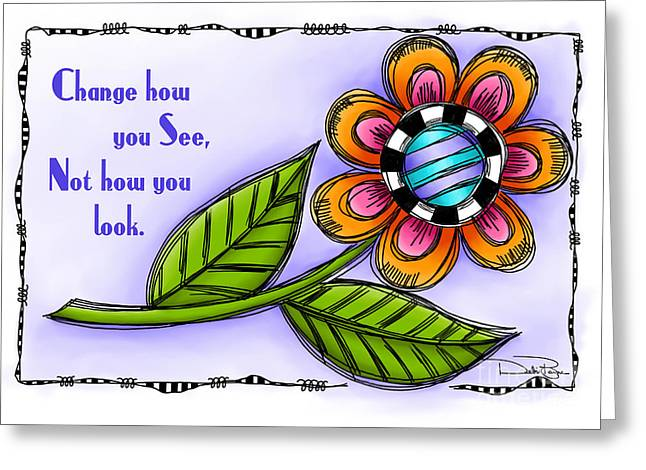 Laws Of Thought Greeting Cards - Change How You See Greeting Card by Debi Payne