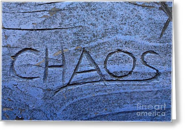Incised Greeting Cards - Chaos Not Just a Theory Any More Greeting Card by Barbie Corbett-Newmin