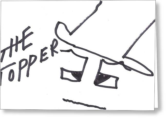 Cartoonist Drawings Greeting Cards - Character Creation - The ToppeR Greeting Card by Brett Smith
