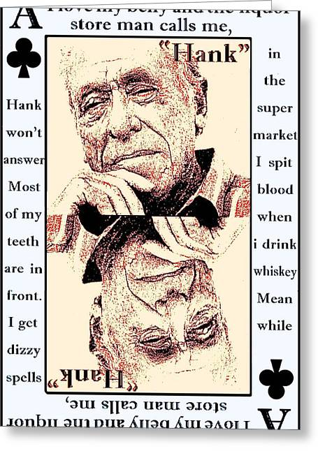 Behind The Music Greeting Cards - Charles Bukowski. The Ace Of Clubs Greeting Card by Brett Sixtysix