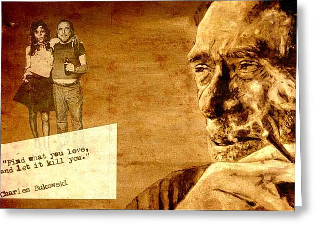 Chinaski Greeting Cards - Charles Bukowski - the love version Greeting Card by Richard Tito