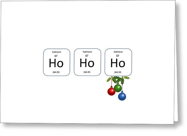 Sanity Greeting Cards - Chemistry - Ho Ho Ho Holly Greeting Card by Richard Reeve