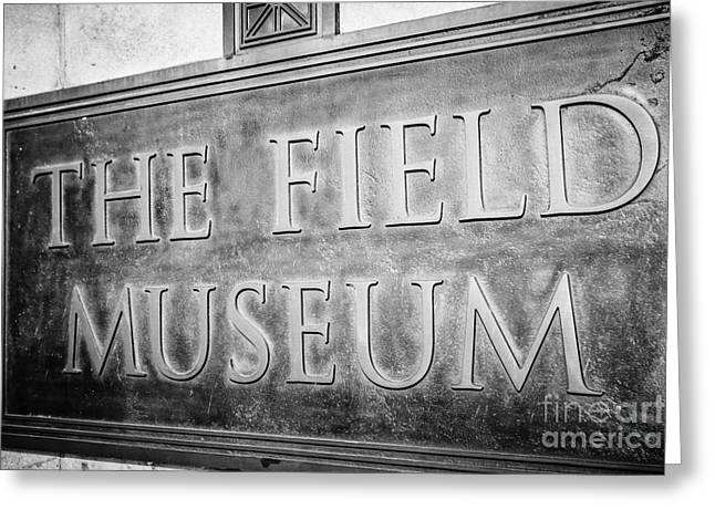 Editorial Greeting Cards - Chicago Field Museum Sign in Black and White Greeting Card by Paul Velgos