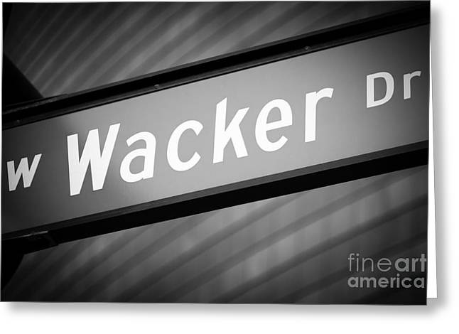 Wacker Drive Greeting Cards - Chicago Wacker Drive Street Sign in Black and White Greeting Card by Paul Velgos