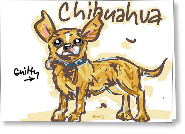 Toy Dog Drawings Greeting Cards - Chihuahua Greeting Card by Brett LaGue
