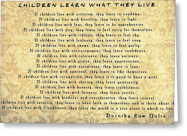 Children Learn What They Live Inspiration Greeting Card by Dan Sproul