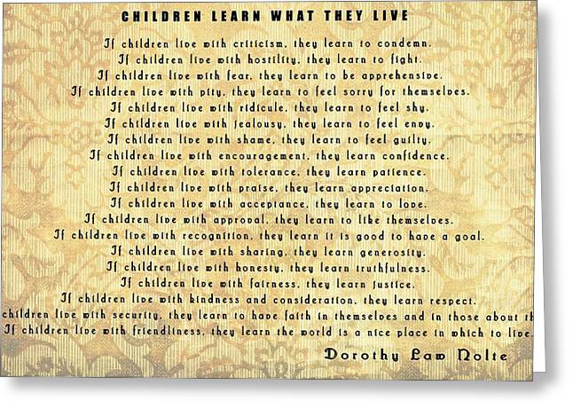 Children Learn What They Live Quote Greeting Card by Dan Sproul