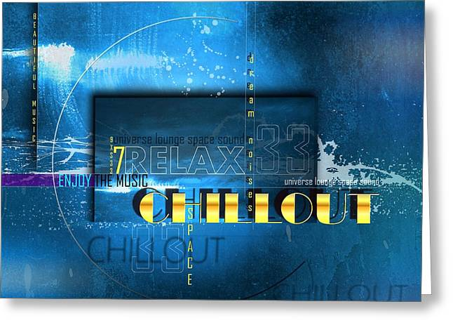 Disco Mixed Media Greeting Cards - Chillout Greeting Card by Franziskus Pfleghart