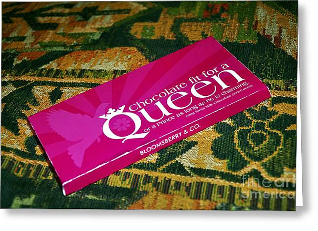 Chocolate fit for a Queen Greeting Card by Kaye Menner