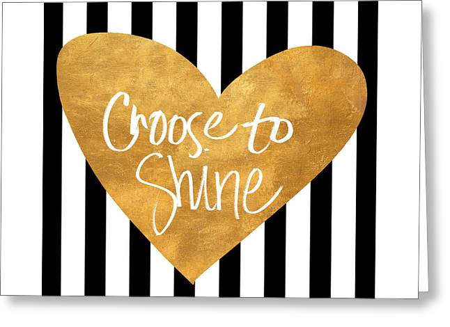 Choose To Shine Greeting Card by South Social Studio