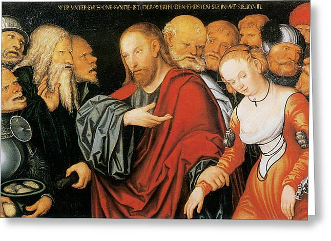 Adultery Greeting Cards - Christ and the Woman Taken in Adultery  Greeting Card by Lucas Cranach the Younger