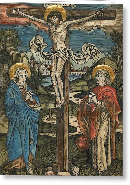 Woodcut Paintings Greeting Cards - Christ on the Cross with Mary and Saint John Greeting Card by German School