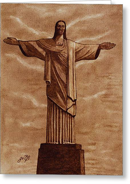 Christ work Digital Greeting Cards - Christ The Redeemer Statue original coffee painting Greeting Card by Georgeta Blanaru