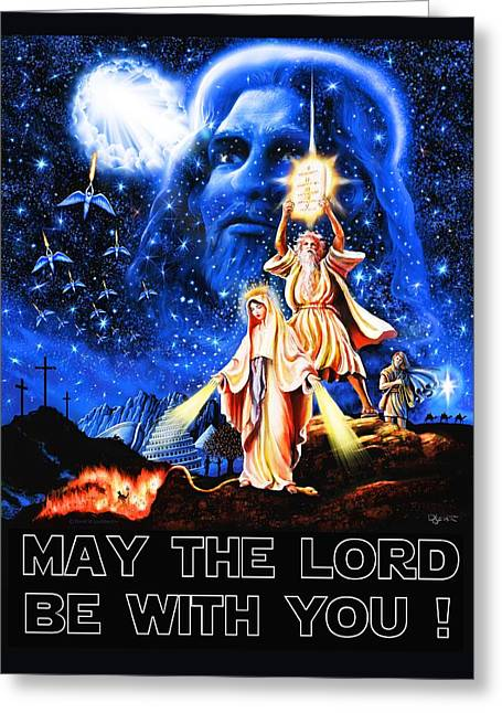 Our Souls Greeting Cards - Christian Star Wars Parody - May The Lord Be With You Greeting Card by Dave Luebbert