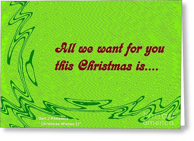 Prompt Greeting Cards - Christmas Cards And Artwork Christmas Wishes 21 Greeting Card by Gert J Rheeders