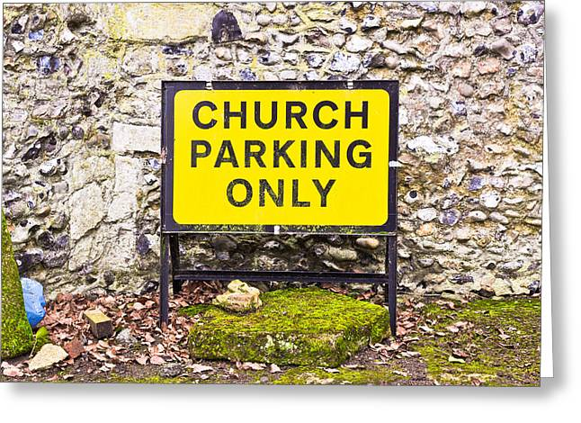 Traffic Sign Greeting Cards - Church parking only Greeting Card by Tom Gowanlock