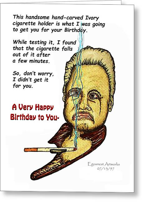 Brother Greeting Cards - Cigarette Mans Happy Birthday Greeting Card by Michael Shone SR