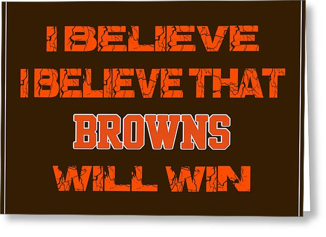 I-phone Case Greeting Cards - Cleveland Browns I Believe Greeting Card by Joe Hamilton