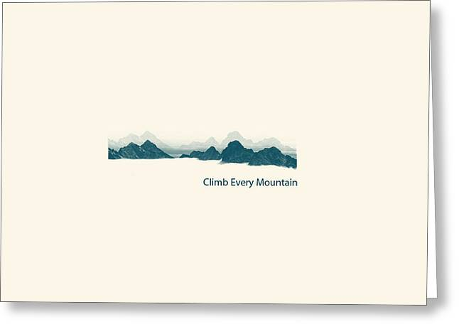 Trilby Cole Greeting Cards - Climb Every Mountain Greeting Card by Trilby Cole