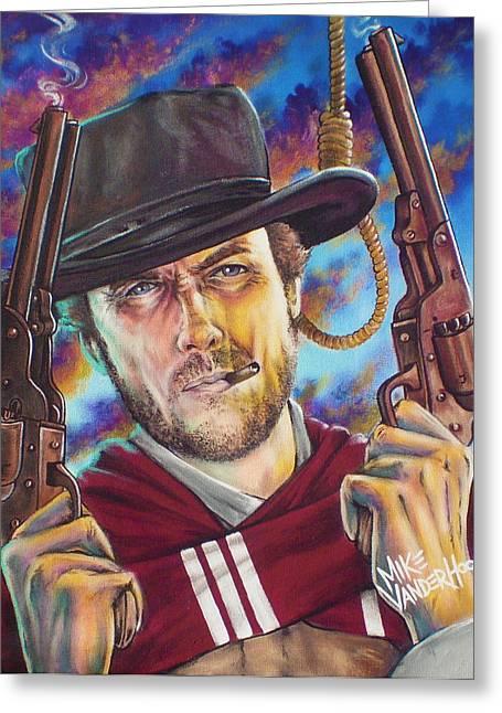 Fistful Of Dollars Greeting Cards - Clint Eastwood Greeting Card by Mike Vanderhoof