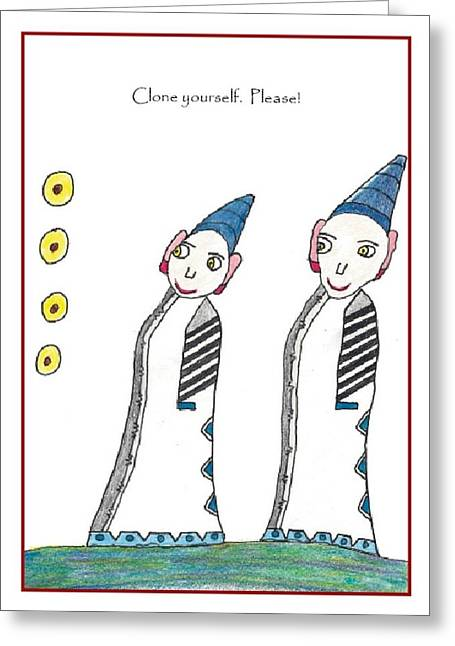 Humorous Greeting Cards Drawings Greeting Cards - Clone yourself please Greeting Card by Scott Bird