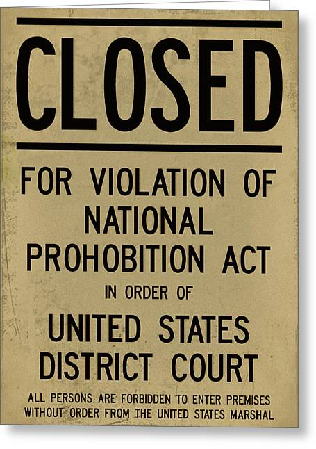 Bootleg Greeting Cards - Closed for Violation of the National Prohobition Act Greeting Card by Digital Reproductions