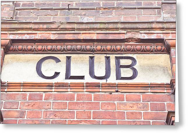 Old Home Place Greeting Cards - Club sign Greeting Card by Tom Gowanlock