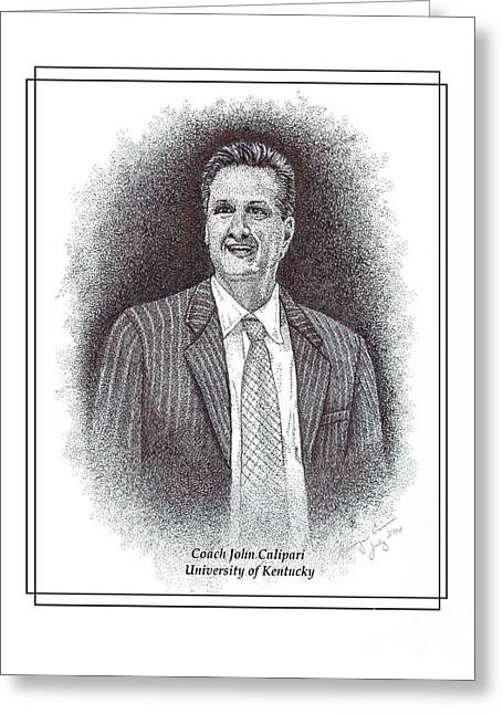 Championship Drawings Greeting Cards - Coach John Calipari Greeting Card by Tanya Crum