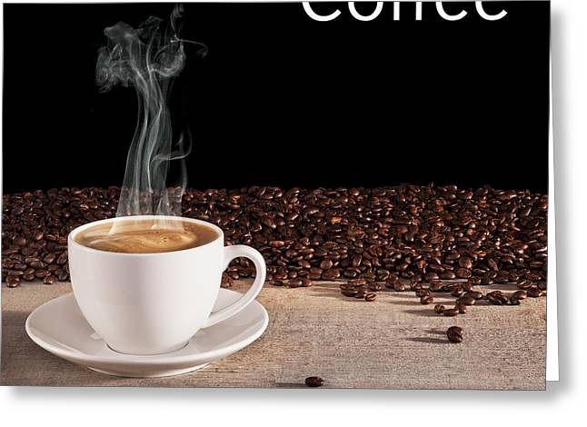 Visible Greeting Cards - Coffee Concept Greeting Card by Colin and Linda McKie