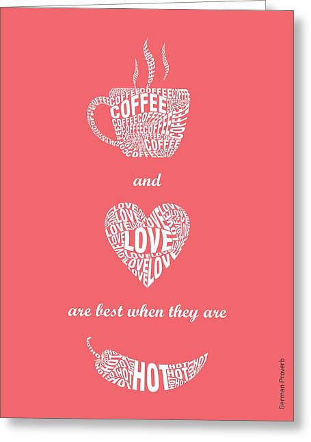 Art Decor Greeting Cards - Coffee Love quote Typographic print art Greeting Card by Lab No 4 - The Quotography Department