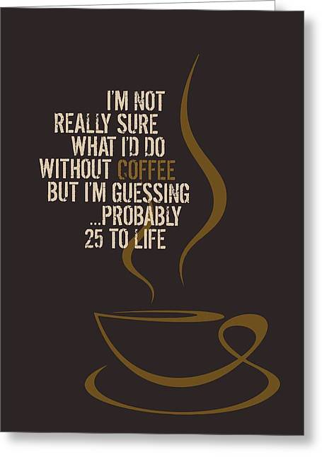 Cubicle Greeting Cards - Coffee Mania Greeting Card by Helena Kay
