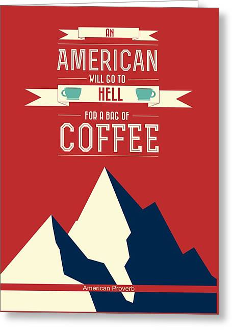 Coffee Print Art Poster American Proverb Quotes Poster Greeting Card by Lab No 4 - The Quotography Department