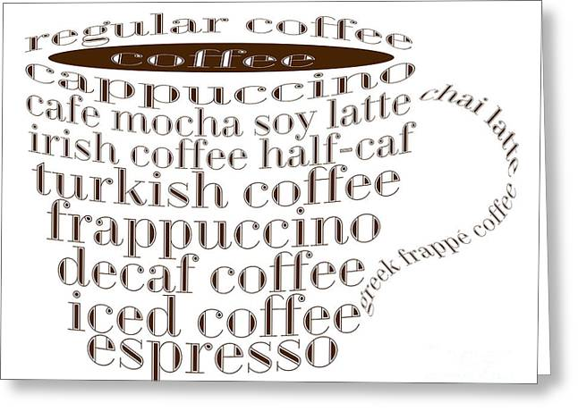 Decaf Greeting Cards - Coffee Shoppe Coffee Names Typography Greeting Card by Andee Design