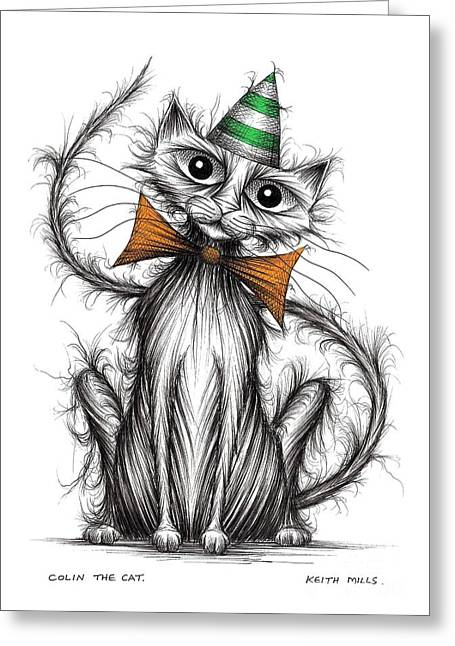 Posh Drawings Greeting Cards - Colin the cat Greeting Card by Keith Mills
