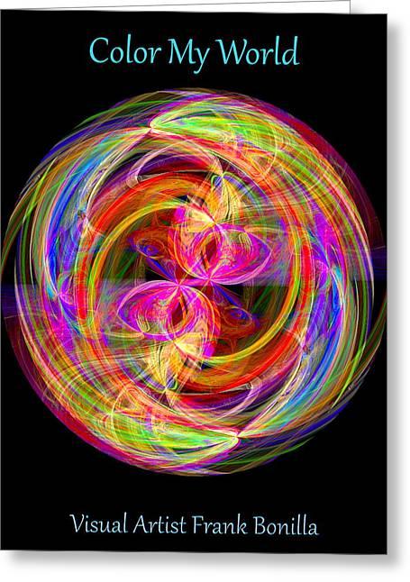 Visual Artist Frank Bonilla Greeting Cards - Color My World Greeting Card by Visual Artist  Frank Bonilla