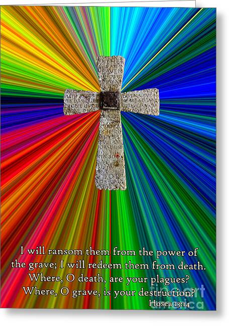 Colorburst Cross With Hosea 13 14 Greeting Card by Dave Walton