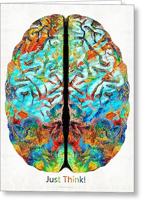 Brain Power Greeting Cards - Colorful Brain Art - Just Think - By Sharon Cummings Greeting Card by Sharon Cummings