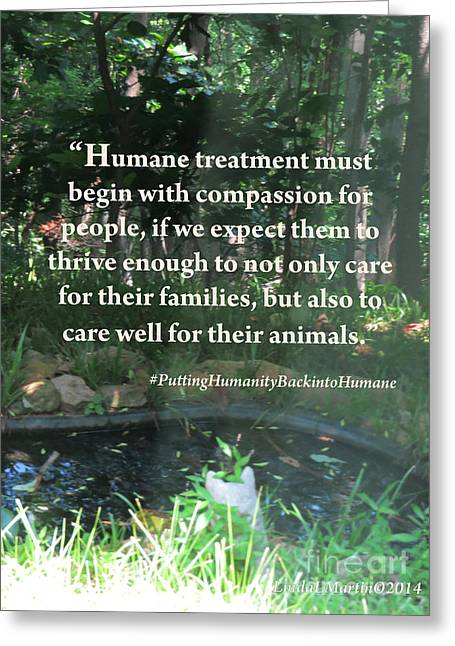 Humane Greeting Cards - Compassion Quote Greeting Card by Linda L Martin