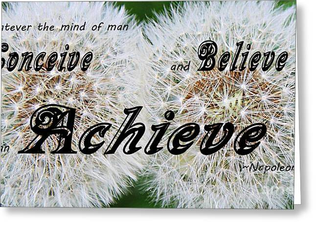 Achievement Of Dreams Greeting Cards - Conceive Believe Achieve Greeting Card by Barbara Griffin