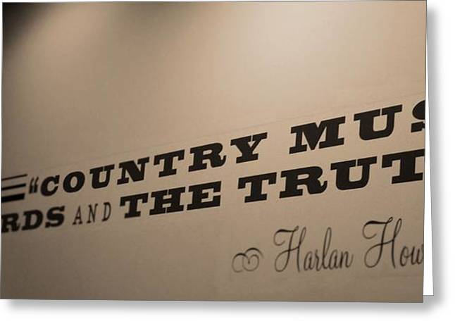 Songwriters Hall Of Fame Greeting Cards - Country Music Is The Truth Greeting Card by Dan Sproul