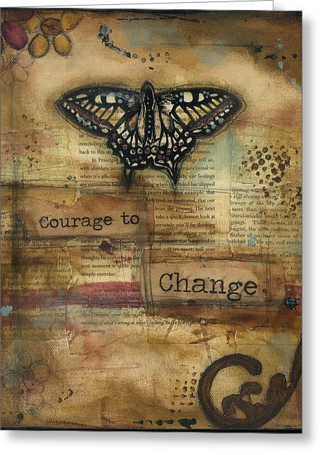 Courage Mixed Media Greeting Cards - Courage to Change Greeting Card by Shawn Petite