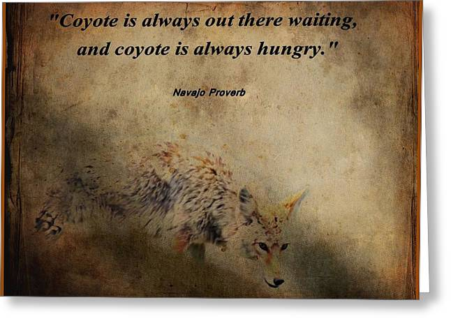 Coyote Art Greeting Cards - Coyote Proverb Greeting Card by Dan Sproul